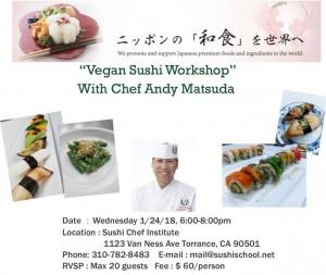 """สนใจอบรม """"Vegan Sushi Workshop"""" กับ """"เชฟ Andy Matsuda"""" ในวันพุธที่ 24 มกราคม 2018 6pm.-8pm.รับ 20 คน $60/คน & คลาสฝึกสอนการทำซูชิให้เป็นภายใน 2 เดือน ที่ Sushi Chef Institute 1123 Van Ness Ave. Torrance, CA 90501 สำรองที่นั่งได้ที่ 310-782-8483"""
